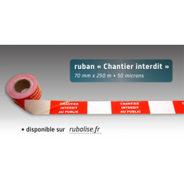 Rubalise plastique CHANTIER INTERDIT AU PUBLIC  70mm*250m