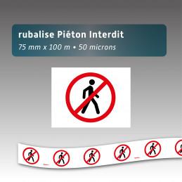 Rubalise plastique interdit au piéton 75mm*100m